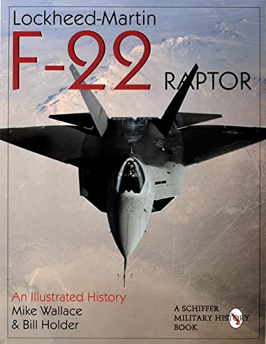 9780764305580: Lockheed-Martin F-22 Raptor: An Illustrated History (Schiffer Military/Aviation History)