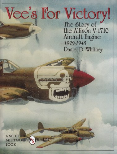 9780764305610: Vee's for Victory!: The Story of the Allison V-1710 Aircraft Engine, 1929-1948 (Schiffer Military History)