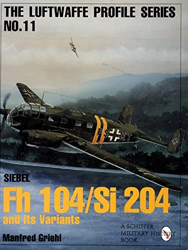 9780764305665: Luftwaffe Profile Series No.11: Siebel Fh 104/Si 204 and Its Variants