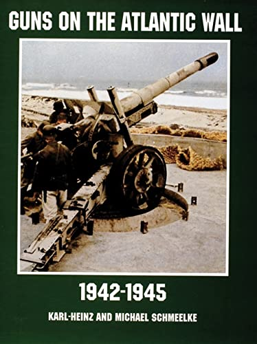 9780764305726: Guns on the Atlantic Wall 1942-1945 (Schiffer Military/Aviation History)