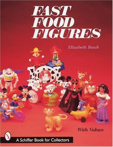 Fast Food Figures (A Schiffer Book for Collectors)