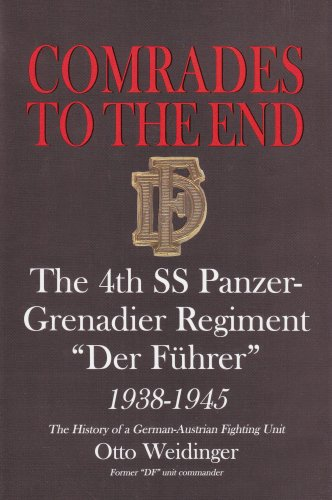 9780764305931: Comrades to the End: The 4th SS Panzer-Grenadier Regiment