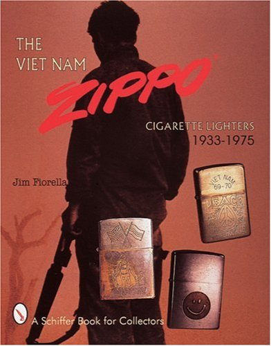 9780764305948: The Viet Nam Zippo*r: Cigarette Lighters 1933-1975 (A Schiffer Book for Collectors)