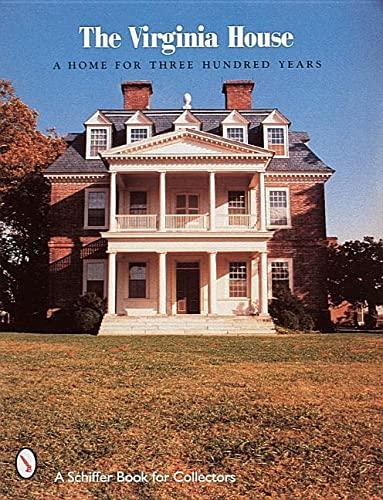 The Virginia House A Home for Three Hundred: Faulconer, Anne M.