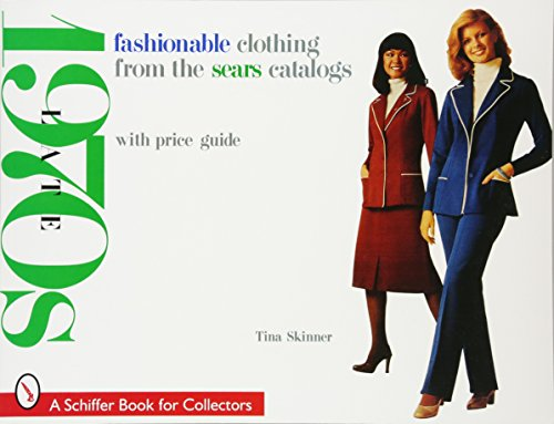 9780764306006: Fashionable Clothing from the Sears Catalogs: Late '70s