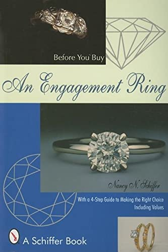 9780764306112: Before You Buy an Engagement Ring: With a 4-Step Guide for Making the Right Choice (Schiffer Book)