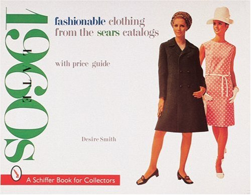 9780764306150: Fashionable Clothing from the Sears Catalogs: Late 1960s