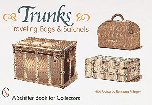 9780764306174: Trunks, Traveling Bags, and Satchels: Price Guide