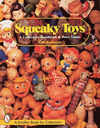 9780764306228: Squeaky Toys: A Collector's Handbook & Price Guide (Schiffer Book for Collectors)