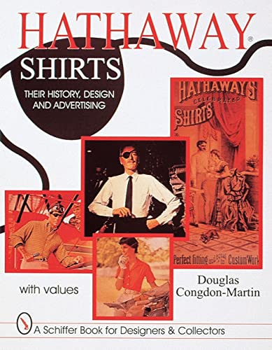 9780764306280: Hathaway Shirts: Their History, Design, and Advertising (Schiffer Book for Collectors and Designers)