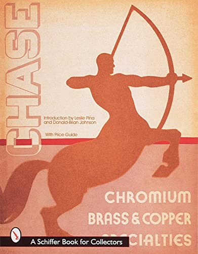 Chase Catalogs: 1934 And 1935 : Chromium Brass & Copper Specialties: Pina, Laslie, Johnson, ...