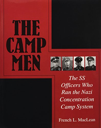 9780764306365: The Camp Men: The SS Officers Who Ran the Nazi Concentration Camp System (Schiffer Military History)