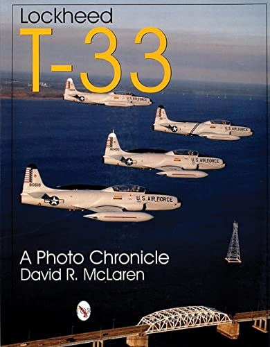 9780764306464: Lockheed T-33: A Photo Chronicle (Schiffer Military Aviation History (Paperback))