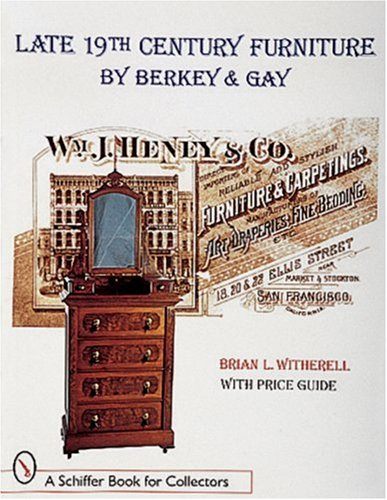 Late 19th Century Furniture by Berkey & Gay: Witherell, Brian L.