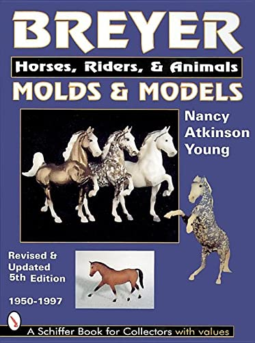 Breyer Molds Models: Horses, Riders, Animals 1950-1997