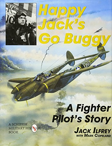 9780764306648: Happy Jack's Go Buggy: A Fighter Pilots Story (Schiffer Military/Aviation History)