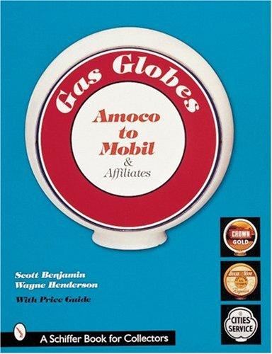 Gas Globes: Amoco (R) to Mobil (R) & Affiliates: Scott Benjamin