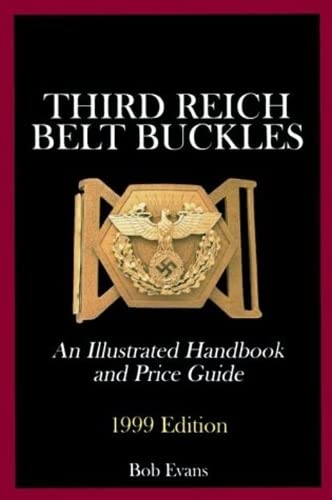 Third Reich Belt Buckles: An Illustrated Handbook and Price Guide (Schiffer Military History): Bob ...