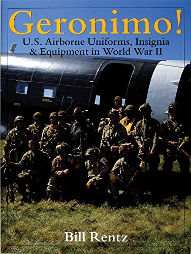 9780764306778: Geronimo!: U.S. Airborne Uniforms, Insignia & Equipment in World War II (Schiffer Military History)