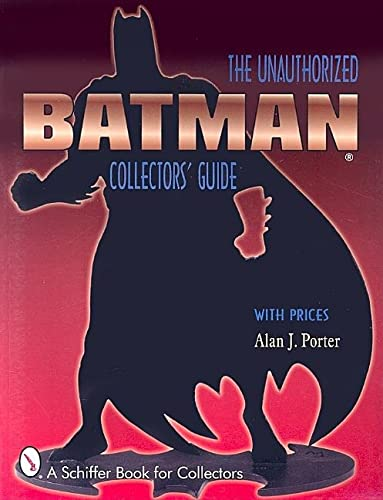 9780764306839: Batman: The Unauthorized Collector's Guide (Schiffer Book for Collectors)