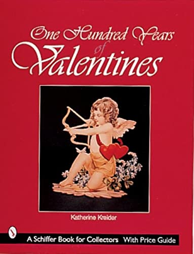 9780764307072: One Hundred Years of Valentines (Schiffer Design Books)