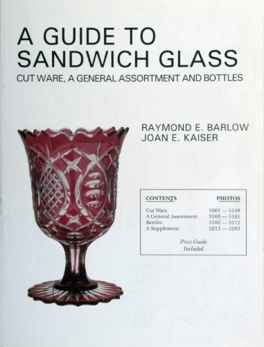 A Guide to Sandwich Glass: Cutware, a General Assortment and Bottles (The Glass Industry in ...