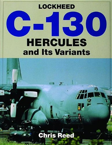 9780764307225: Lockheed C-130 Hercules and Its Variants: (Schiffer Military History)