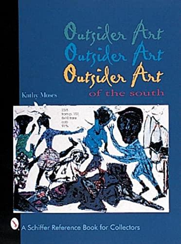 Outsider Art of the South (Hardback): Kathy Moses