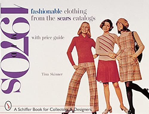 Fashionable Clothing from the Sears Catalogs: Mid-1970s (Schiffer Book for Collectors and Designers...