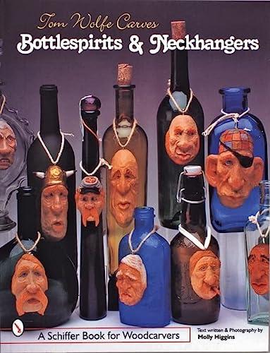 9780764307355: Tom Wolfe Carves Bottlespirits & Neckhangers (Schiffer Book for Woodcarvers)