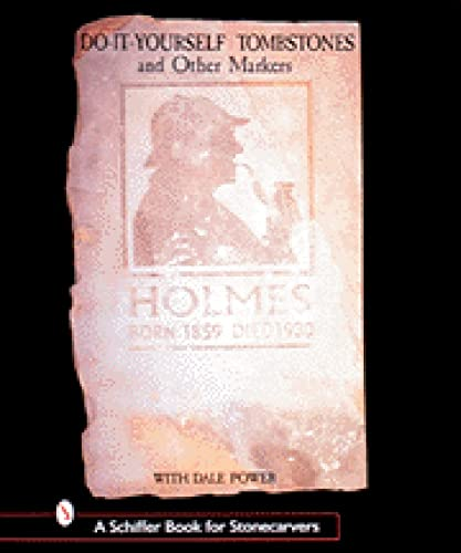 9780764307454: Do-It-Yourself Tombstones & Other Markers with Dale Power (Schiffer Book for Stonecarvers)