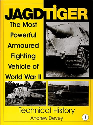 9780764307508: Jagdtiger: The Most Powerful Armoured Fighting Vehicle of World War II : Technical History: 1
