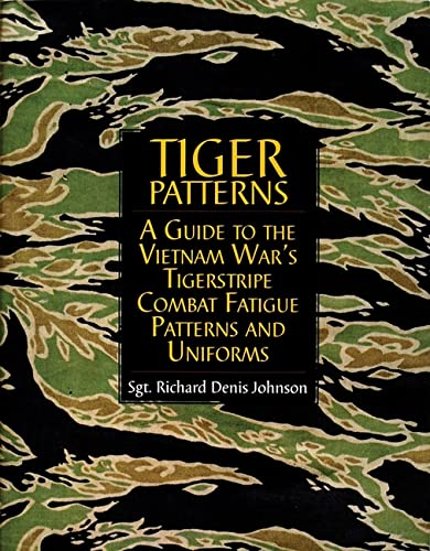 9780764307560: Tiger Patterns: A Guide to the Vietnam War's Tigerstripe Combat Fatigue Patterns and Uniforms (Schiffer Military Aviation History (Hardcover))