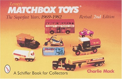 Lesney's Matchbox Toys: The Superfast Years, 1969-1982 With Price Guide (9780764307720) by MacK, Charlie