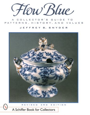 9780764307768: Flow Blue: A Collector's Guide to Patterns, History, and Values (A Schiffer Book for Collectors)