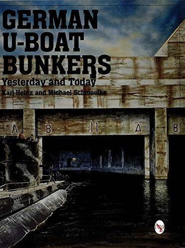 9780764307867: German U-Boat Bunkers Yesterday and Today