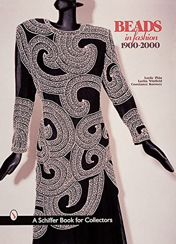 Beads in Fashion 1900-2000 (A Schiffer Book: Leslie Pina, Lorita