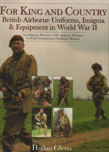 For King and Country: British Airborne Uniforms, Insignia & Equipment in World War II  1st ...