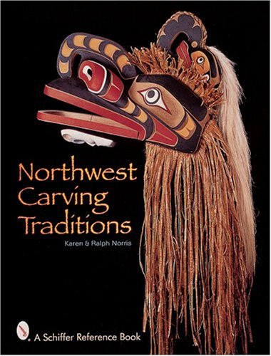 Northwest Carving Traditions: NORRIS (Karen and Ralph)