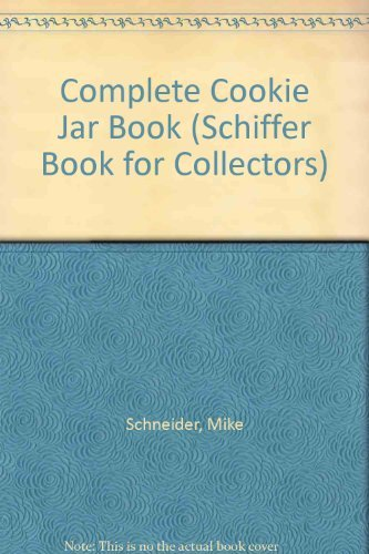 9780764308260: The Complete Cookie Jar Book (Schiffer Book for Collectors)
