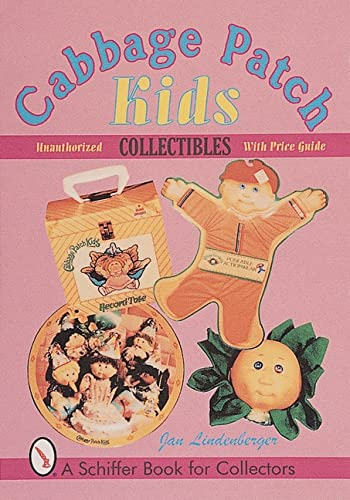Cabbage Patch Kids Collectibles: An Unauthorized Handbook: Jan Lindenberger; Dixie