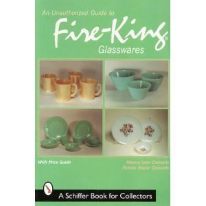 9780764308390: An Unauthorized Guide to Fire-King Glasswares (A Schiffer Book for Collectors)