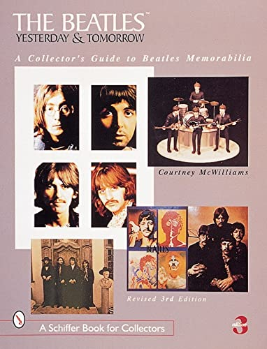 9780764308529: The Beatles: A Collector's Guide to Beatles Memorabilia (Yesterday and Tomorrow: A Collector's Guide to Beatles Memor)