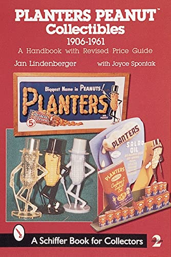 Planters Peanut Collectibles, 1906-1961: A Handbook and Price Guide: Lindenberger, Jan; Spontak, ...
