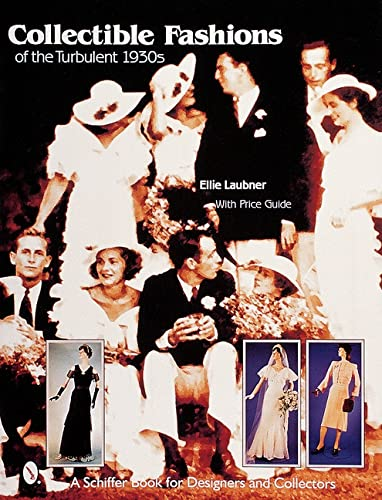 Collectible Fashions of the Turbulent 30s (Schiffer: Laubner, Ellie