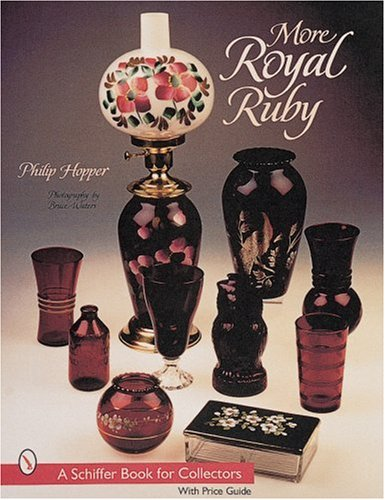 More Royal Ruby (A Schiffer Book for Collectors): Hopper, Philip