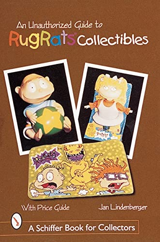 9780764308772: An Unauthorized Guide to Rugrats Collectibles (A Schiffer Book for Collectors)