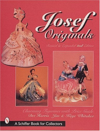 Josef Originals: Charming Figurines with Revised Price Guide (0764308866) by Dee Harris; Jim Whitaker; Kaye Whitaker