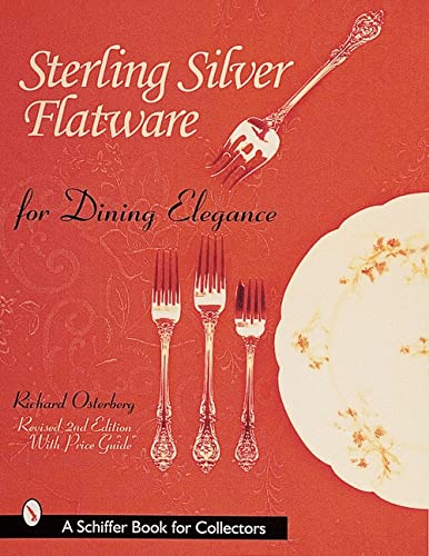 Sterling Silver Flatware for Dining Elegance: With Revised Price Guide (A Schiffer Book for ...