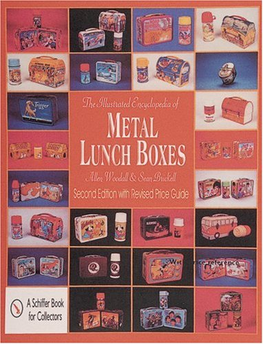 The Illustrated Encyclopedia of Metal Lunch Boxes: Woodall